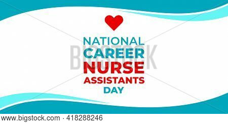 National Career Nurse Assistants Day. Vector Banner For Social Media, Card, Poster. Illustration Wit
