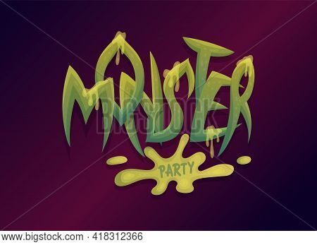 Monster Word Made Of Disgust Green Slime And Drooling, Flat Vector Illustration.
