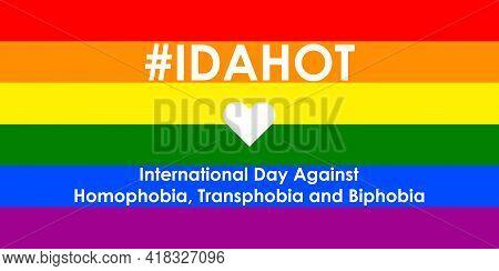 The International Day Against Homophobia, Transphobia And Biphobia. Hashtag Idahot On The Background