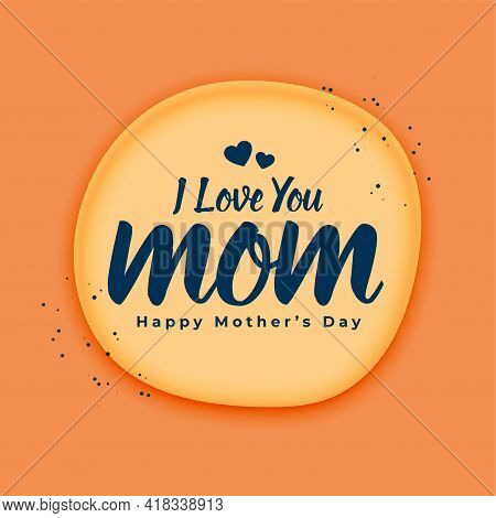 Love You Mom Message Mothers Day Greeting Design Vector Illustration