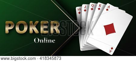 Poker Online On A Dark Green Background And Royal Flush Of The Suit Of Diamonds. Background For Casi
