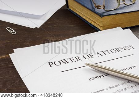 Power Of Attorney Poa Legal Document And Pen.