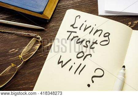 Living Trust Or Will Question On The Page.