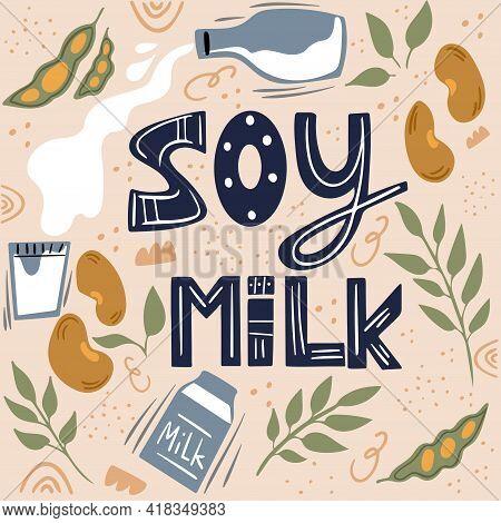 Soy Milk. Milk For Vegetarians. Lactose-free Milk.