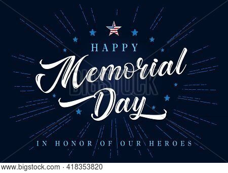 Happy Memorial Day Lettering With Stars And Blue Beams On Background. Celebration Design For America
