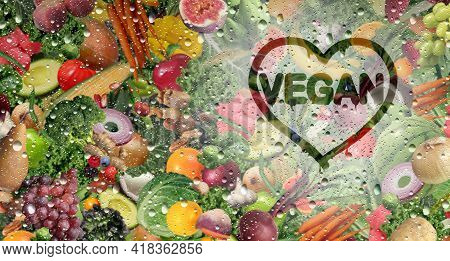Vegan Love And Vegetarian Fresh Fruit And Vegetable Behind A Cold Glass With Condensation And Natura