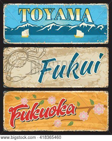 Toyama, Fukui And Fukuoka Tin Plate, Japan Prefecture Sign. Japanese Region Grunge Vector Plate, Des