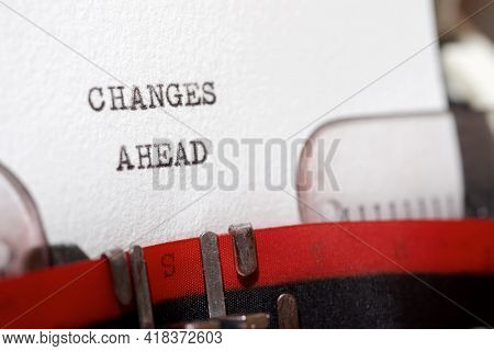 Changes ahead phrase written with a typewriter.