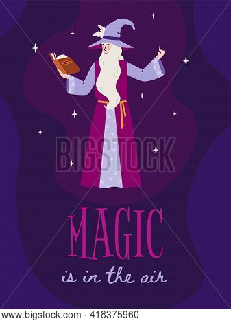 Wise Beard Wizard Hold Magic Book And Casts A Spell A Vector Illustration.