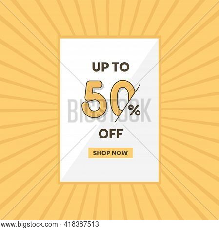 Up To 50% Off Sales Offer. Promotional Sales Banner Up To 50% Discount Offer