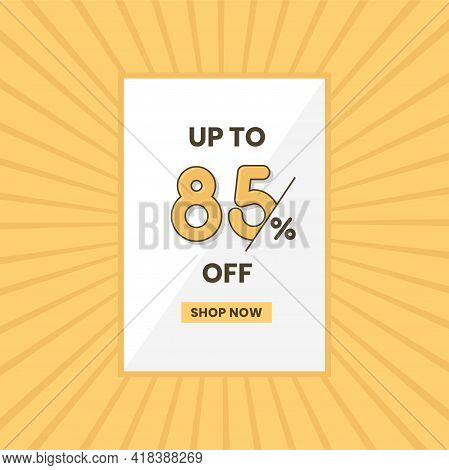 Up To 85% Off Sales Offer. Promotional Sales Banner Up To 85% Discount Offer