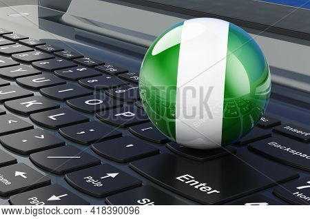 Nigerian Flag On Laptop Keyboard. Online Business, E-education, Shopping In Nigeria Concept. 3d Rend