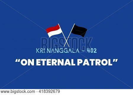 The Missing And Sub Sunk Indonesian Submarine Kri Nanggala 402. On Eternal Patrol. Indonesia Nationa