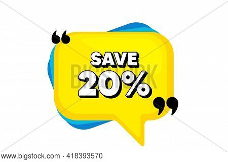 Save 20 Percent Off. Yellow Speech Bubble Banner With Quotes. Sale Discount Offer Price Sign. Specia