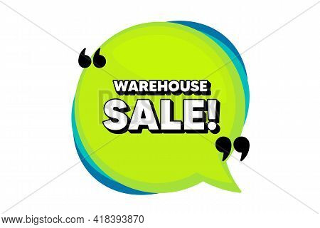 Warehouse Sale. Speech Bubble Banner With Quotes. Special Offer Price Sign. Advertising Discounts Sy