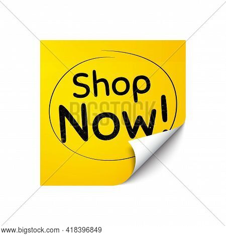 Shop Now Symbol. Sticker Note With Offer Message. Special Offer Sign. Retail Advertising. Yellow Sti