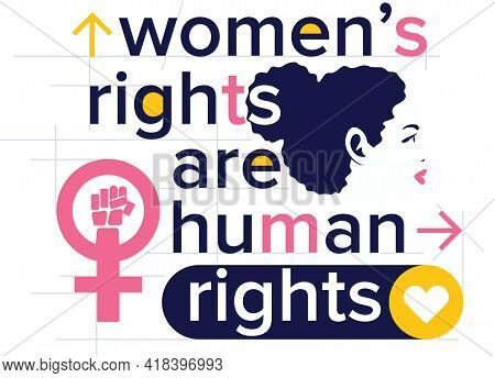 Women Rights Are Human Rights Typography Concept. World Feminist Movement Of Female Civil Rights. Gl