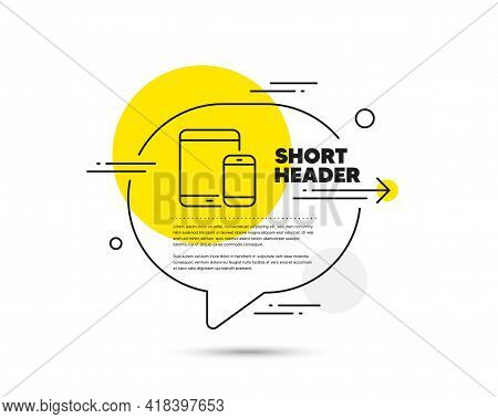 Mobile Devices Icon. Speech Bubble Vector Concept. Smartphone And Tablet Pc Signs. Touchscreen Gadge