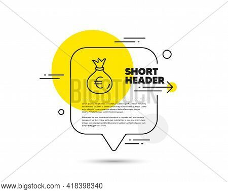 Money Bag Line Icon. Speech Bubble Vector Concept. Cash Banking Currency Sign. Euro Or Eur Symbol. M