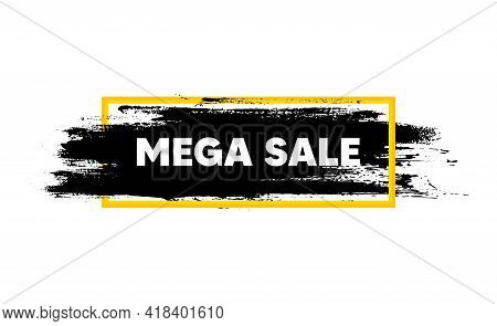Mega Sale. Paint Brush Stroke In Box Frame. Special Offer Price Sign. Advertising Discounts Symbol.
