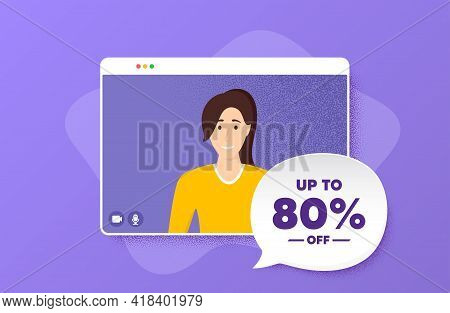 Up To 80 Percent Off Sale. Video Conference Online Call. Discount Offer Price Sign. Special Offer Sy