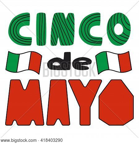Cinco De Mayo Lettering With Mexican Flags Stock Vector Illustration. Colorful Hand-drawn Lettering