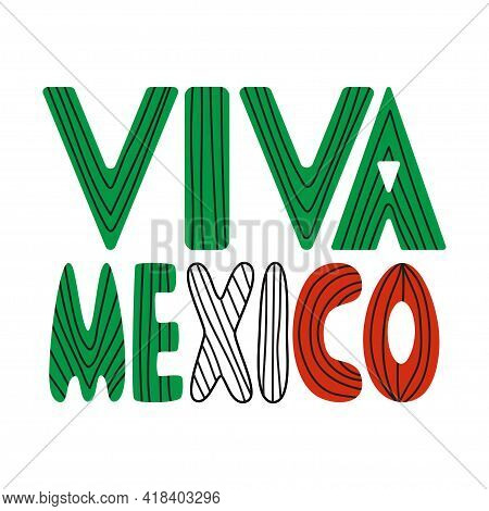 Viva Mexico Lettering Colorful Hand-drawn Stock Vector Illustration. Green, White And Red Letters Wi