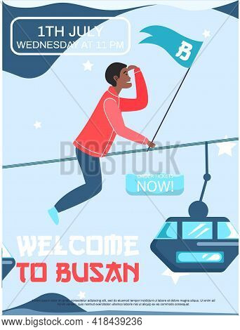 Welcome To Busan City Advertising Travel Poster. Guy Has Adventures On Excursion In South Korea. Tou