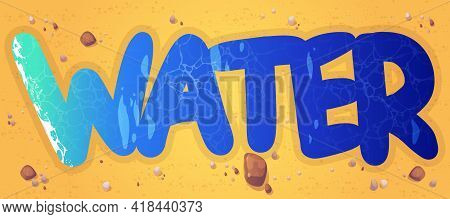 Cartoon Word Water Of Liquid Aqua Texture On Sandy Beach With Scattered Stones. Abstract Graphic Des