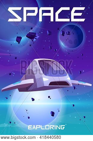 Space Exploring Cartoon Poster. Rocket In Outer Galaxy With Planets In Starry Sky, Nebula And Flying