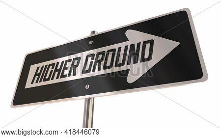 Higher Ground Safety Help Assistance Move Up Next Higher Level Sign 3d Illustration