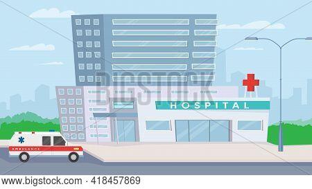 Hospital Building View, Banner In Flat Cartoon Design. Medical Center Exterior, Ambulance Car, Citys
