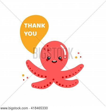 Cute And Smiling Cartoon Red Baby Octopus Character With Speech Bubble Saying Thank You, Showing App