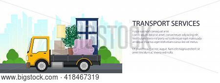 Freight Truck Is Transporting Furniture On The Background Of The City, Banner Of Transport Services