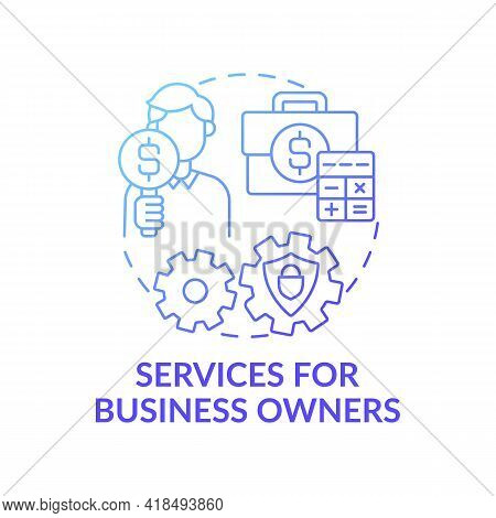 Services For Business Owners Concept Icon. Wealth Manage Idea Thin Line Illustration. Assistance In