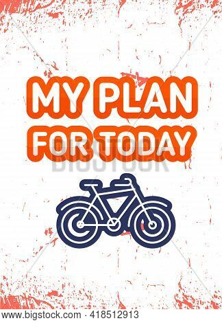 My Plan For Today Cycle Motivational Quote Poster, Modern Flat Background, Decoration For Wall