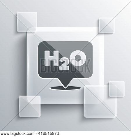 Grey Chemical Formula For Water Drops H2o Shaped Icon Isolated On Grey Background. Square Glass Pane