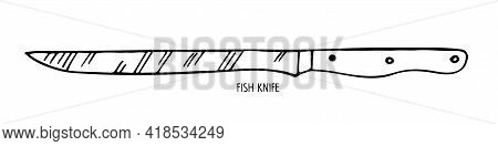 Fish Knife Isolated On White Background. Stainless Steel Kitchen Knife For Fish Sketch. Special Blad