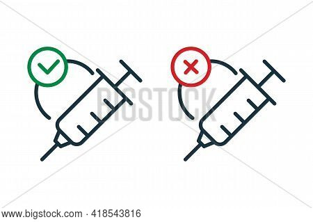 Vaccination Icon. Vaccination Ban And Permission Concept. Syringe With Check Mark And Cross Sign. No