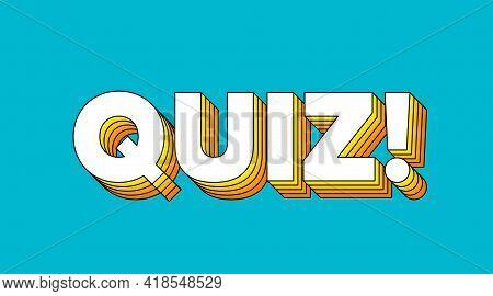 Quiz Logo Banner. Pop Art Design For Competition Survey. Answer Question Game. Questionnaire Quiz Lo