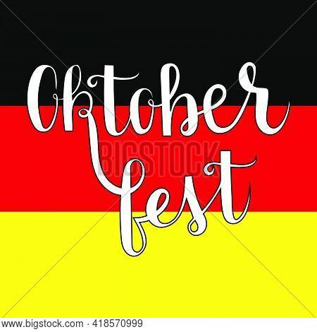 Oktoberfest Handwritten Lettering On German Flag Background