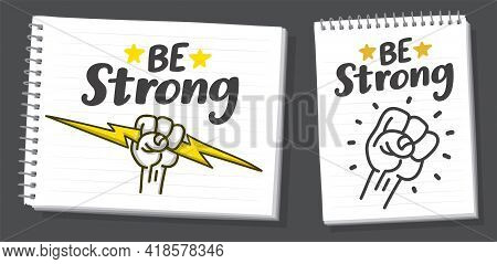 Be Strong Hand Lettering On White Background. Hand Drawn On Notebook Page. Thunderbolt And Star Draw