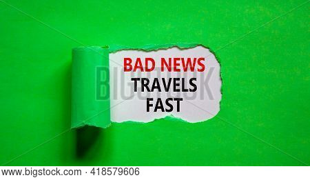 Bad News Travels Fast Symbol. Words 'bad News Travels Fast' Appearing Behind Torn Green Paper. Busin