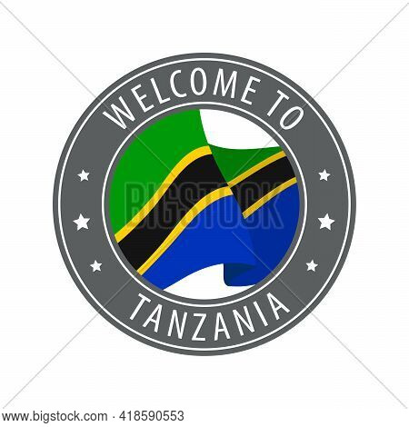 Welcome To Tanzania. Gray Stamp With A Waving Country Flag. Collection Of Welcome Icons.