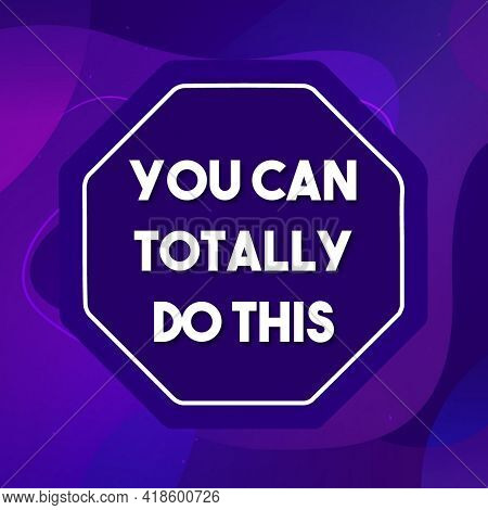 You Can Totally Do This (motivational poster)