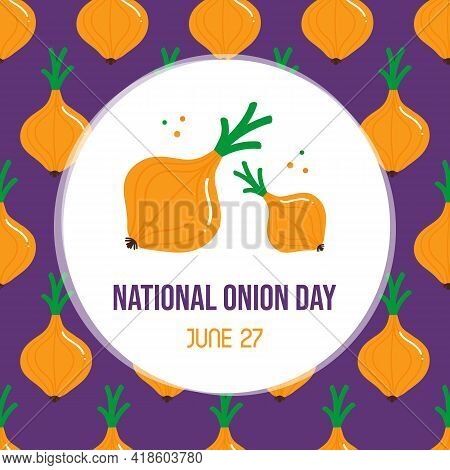 National Onion Day Vector Greeting Card, Illustration With Cute Cartoon Style Onion Vegetables And S
