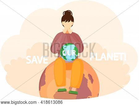 Save Our Planet Concept. Nature And Ecology Modern Graphic Design Poster. Girl Sitting On Destroyed