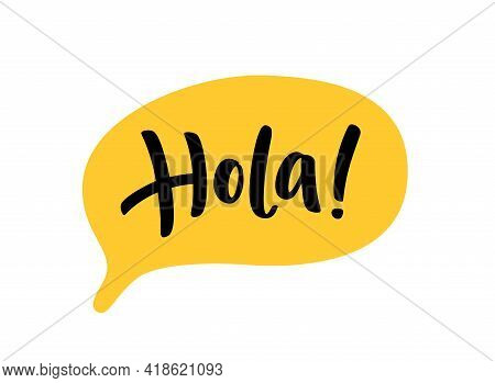 Hola Word Lettering. Spanish Hello Text. Hand Drawn Quote. Brush Calligraphy Phrase. Vector Illustra