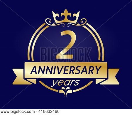 2 Year Anniversary. Gold Round Frame With Crown And Ribbon. Vector Illustration For Birthday, Weddin