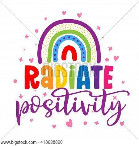 Radiate Positivity - Cute Rainbow Decoration. Little Rainbow In Scandinavian Nordic Style, Posters F